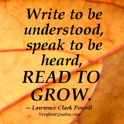 Reading-quotes-Write-to-be-understood-speak-to-be-heard-read-to-grow...